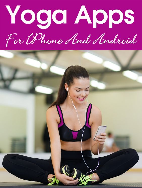 10 Best Yoga Apps For IPhone And Android To Practice Yoga