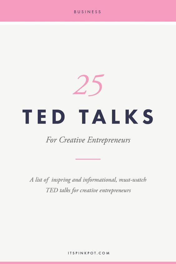 25 Must Watch TED Talks for Creative Entrepreneurs - Great post with tons of links for Etsy sellers, craft shops, and small business owners