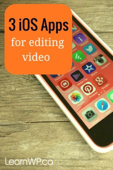 3 iOS Apps for Editing Video with an iPhone