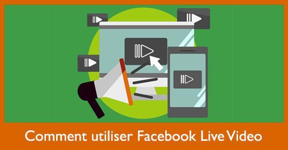 Comment utiliser Facebook Live Video