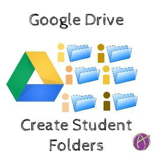 Create a Google Drive Folder for Each Student