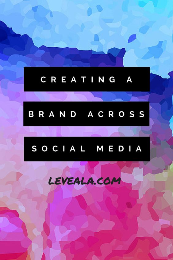 Creating a brand across social media