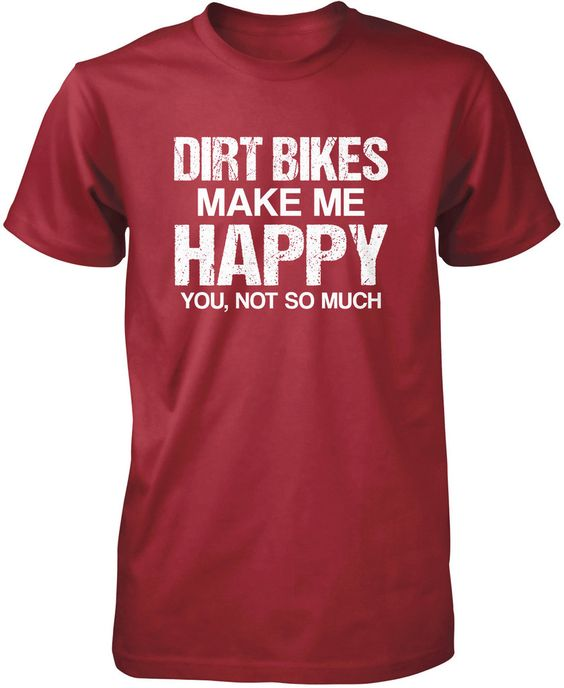 Dirt Bikes Make Me Happy T-Shirt
