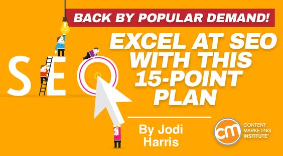 Excel at SEO With This 15-Point Plan - @CMI