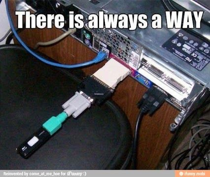 Geek Humor   There's always a way   From Funny Technology - Google+
