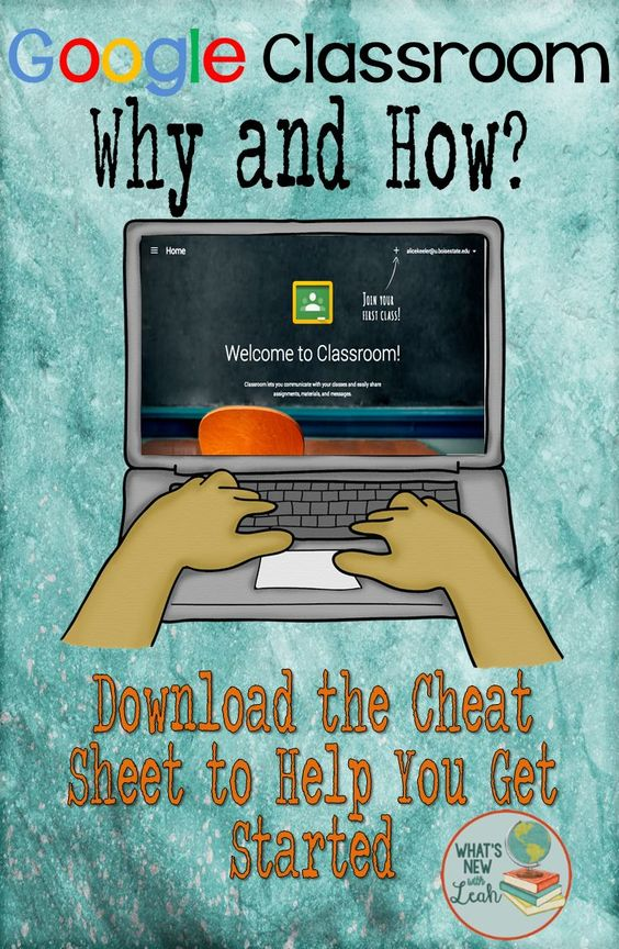 Google Classroom, The Why and How