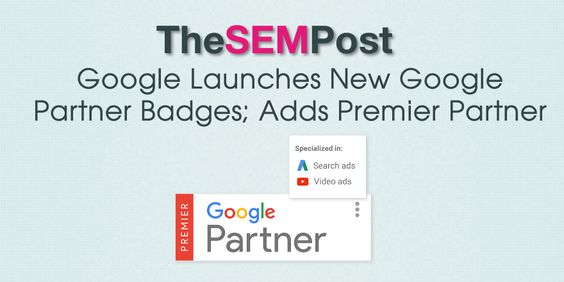 Google Launches New Google Partner Badges & Adds Premier Partner