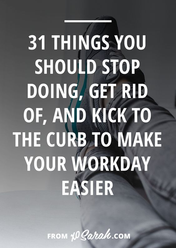 How many things are you doing each day that slow you down, throw you off track, crush your good mood, or are in general a big fat unnecessary distraction? Too many - I guarantee it!  So here are 31 things you can check off your to-do list right now so you can worry less and get more done!