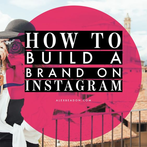 HOW TO BUILD A BRAND ON INSTAGRAM