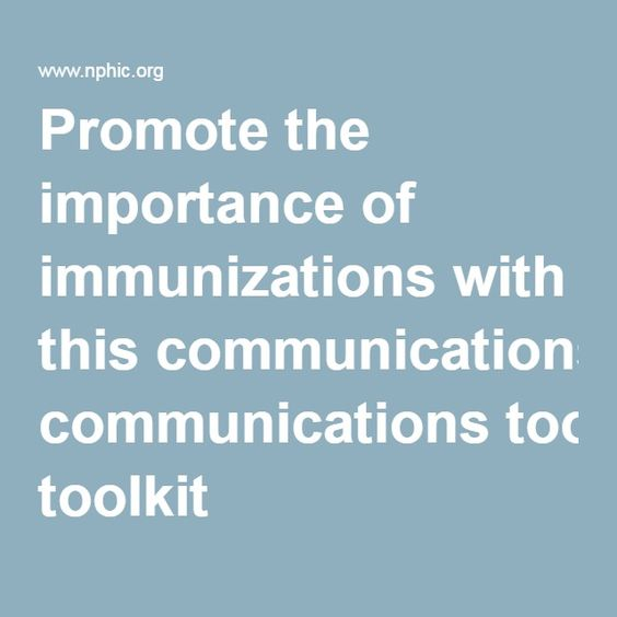 Promote the importance of immunizations with this communications toolkit