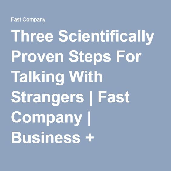 Three Scientifically Proven Steps For Talking With Strangers | Fast Company | Business + Innovation