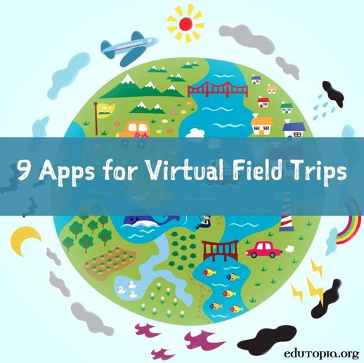 Travel the World - 9 apps for virtual filed trips
