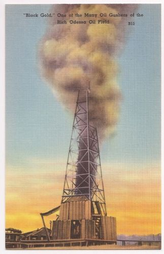 Vintage Texas Postcard Black Gold Oil Gusher Rich Odessa Oil Field