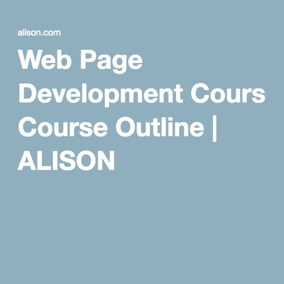 Web Page Development Course Outline | ALISON