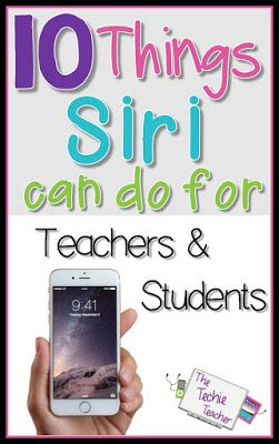 10 Things Siri can do in the classroom for you and your students