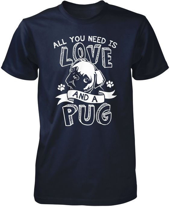 All You Need Is Love and a Pug