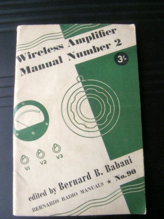 BERNARDS RADIO MANUALS No. 90 WIRELESS AMPLIFIER MANUAL NUMBER 2 BY BERNARD BABANI