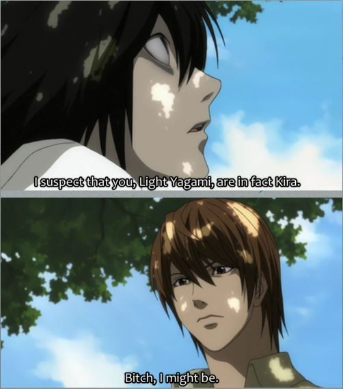 Bitch, I might be. #deathnote