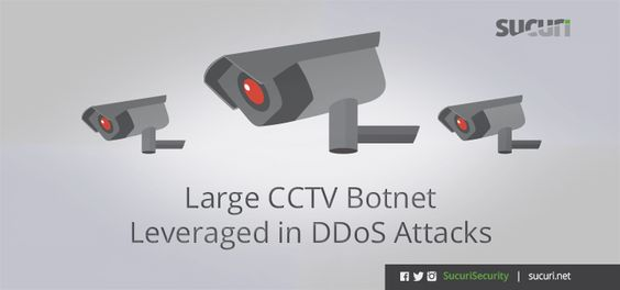 CCTV devices used for DDoS attacks @sucurisecurity