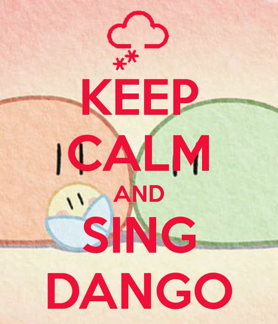 ♫Dango, dango, dango, dango, dango daikazoku. Yancha na yaki dango. Yasashii an dango. Minna, minna, awasete, hyakunin kazoku. Aka-chan dango wa itsumo shiawase no naka de. Toshiyori dango wa me o hosometeru. Nakayoshi dango te o tsunagi ooki na marui wa ni naru yo.~♫