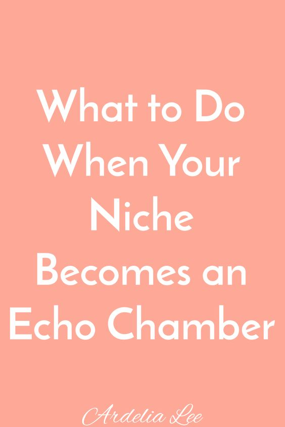 Feel like you're repeating what every other blogger is saying? You may be in an echo chamber. They're easy to fall into, but they can be hard to leave. Here's what you need to do if you realize that your niche has become an echo chamber.