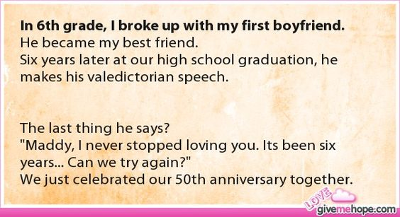 In 6th grade, I broke up with my first boyfriend.