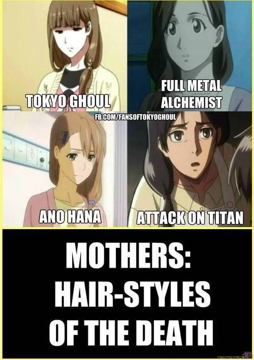 OH MAN. I FORGOT ALL ABOUT THE MOM HAIR STYLES OF ANIME, SO WHEN I WAS TOKYO GHOUL, GUESS WHO WAS CRYING?