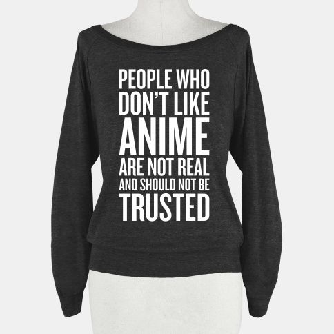 People Who Don't Like Anime | T-Shirts, Tank Tops, Sweatshirts and Hoodies | HUMAN