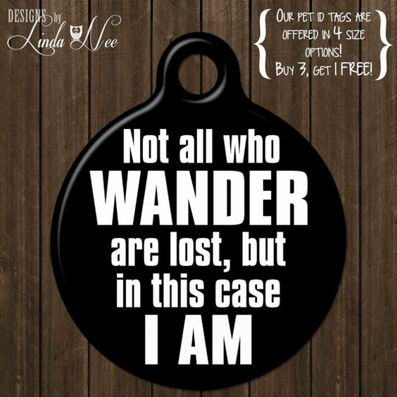 Personalized Pet ID Tag ~ Not all those who wander are lost, but in this case I am ~ Funny Dog ID Tag, Personalized Tag, Wanderlust DTSA0015