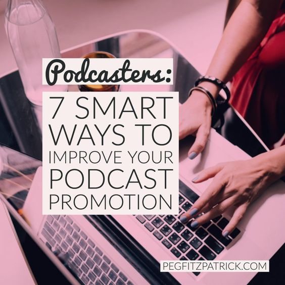 Podcast Promotion: 7 Smart Ways To Improve Your Social Sharing - Peg Fitzpatrick