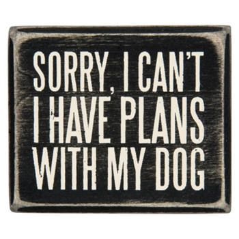 Sorry, I can't. I have plans with my dog. #primitivesbykathy