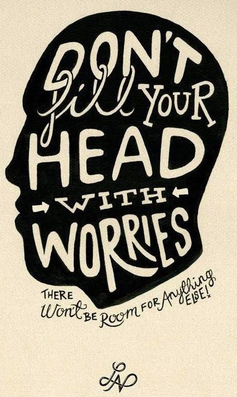 We all do this too  we need too stop,when you stop worrying so much you tend to get more things done and it ease your stress because your doing what needs too be