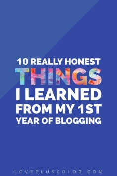 10 really honest things I learned from my 1st year of blogging like competition can become collaboration, self care, organization, the comparison trap | LOVE PLUS COLOR
