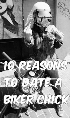 10 Reasons to date a Biker Chick - Badass Helmet Store