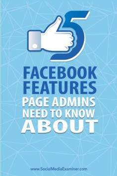 5 Lesser Known Facebook Page Features for Marketers via @Social Media Examiner