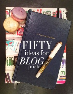 50 Ideas for Blog Posts