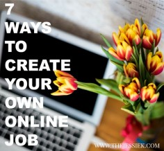 7 Ways to Create Your Own Online Job