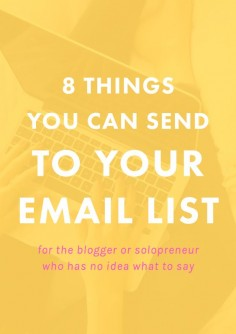 8 Things You Can Send to Your Newsletter Subscribers | So, you know that having an email list is  you have NO clue what to actually send out to your subscribers! I've so been there. Now, with more than 6,000 subscribers and a weekly newsletter, I know what to send and I'm sharing some ideas with you!