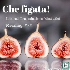 Awesome Italian expressions with no real English translation