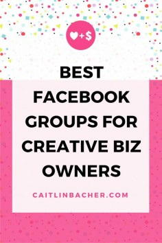 Best Facebook Groups For Creative Biz Owners | Caitlin Bacher