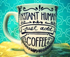 Coffee Mug JUST ADD COFFEE Humor/Funny Hand by WholeWildWorld, $
