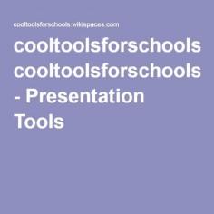 cooltoolsforschools - Presentation Tools