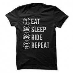 Eat. Sleep. Ride. Repeat.