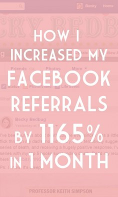 Find out how I increased my Facebook referrals by 1165% and how Facebook went from my 20th to my 5th traffic source in 30 days. An easy-peasy guide for bloggers.