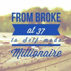 From broke at 37 to self-made millionaire