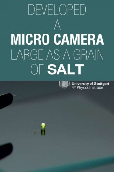 German researchers at the University of Stuttgart have developed a micro-size as a grain of salt. The camera is so small, it can be put into syringeand injected into human body.