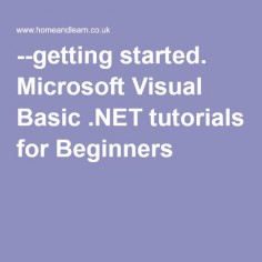 --getting started. Microsoft Visual Basic .NET tutorials for Beginners