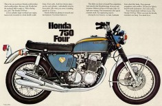 Honda 750 Four, super fast bike and heavy as  my sister Jackie learned how to ride on this  we sure had  one of my brothers  thanks Nick!!!