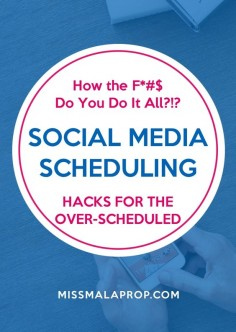How the F*#$ Do You Do It All?!? [Social Media Scheduling Hacks for the Over-Scheduled]