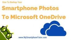 How To Backup Your Smartphone Photos to Microsoft OneDrive